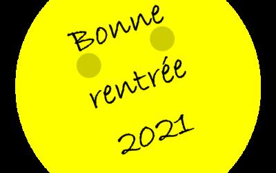 Bonne rentrée 2021 à toutes et à tous !
